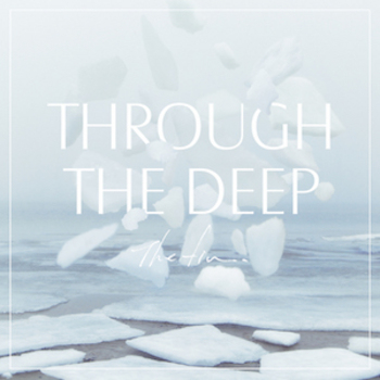 『Through The Deep』